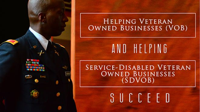 Helping Veteran Owned Businesses (VOB) and Service-Disabled Veteran Owned Businesses (SDVOB) succeed
